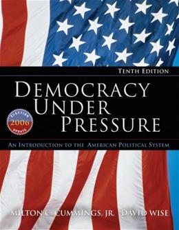 Democracy Under Pressure: An Introduction to the American Political System, by Cummings, 10th Edition 9780495502135