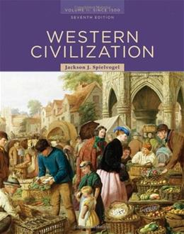 Western Civilization, by Spielvogel, 7th Edition, Volume 2: Since 1500 9780495502876