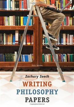 Writing Philosophy Papers, by Seech, 5th Edition 9780495506843