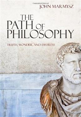 Path of Philosophy: Truth, Wonder, and Distress, by Marmysz 9780495509325
