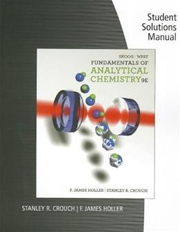 Fundamentals of Analytical Chemistry, by Skoog, 9th Edition, Student Solutions Manual 9780495558347