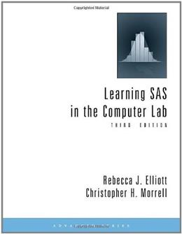 Learning SAS in the Computer Lab, by Elliott, 3rd Edition 9780495559689
