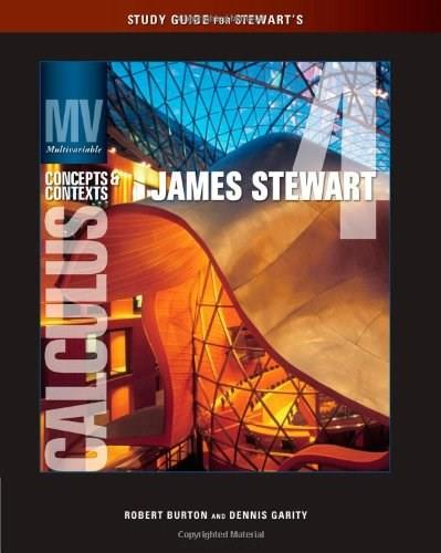 Multivariable Calculus: Concepts and Contexts, by Stewart, 4th Edition, Study Guide 9780495560579