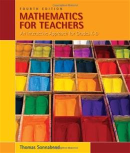 Mathematics for Teachers: An Interactive Approach for Grades K-8 (Available 2010 Titles Enhanced Web Assign) 4 9780495561668