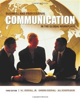 Business and Professional Communication in the Global Workplace, by Goodall, 3rd Ediiton 9780495567387