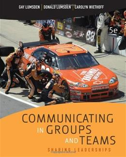 Communicating in Groups and Teams: Sharing Leadership 5 9780495570462