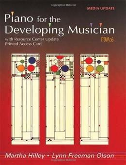 Piano for the Developing Musician, by Hilley, 6th Media Update Edition 6 PKG 9780495572183