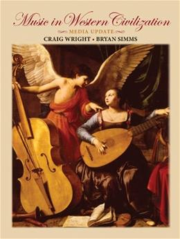 Music in Western Civilization, by Wright PKG 9780495572732