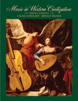 Music in Western Civilization, by Wright, Media Updated Edition 9780495573319
