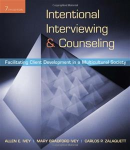 Intentional Interviewing and Counseling: Facilitating Client Development in a Multicultural Society (HSE 123 Interviewing Techniques) 7 w/CD 9780495601234