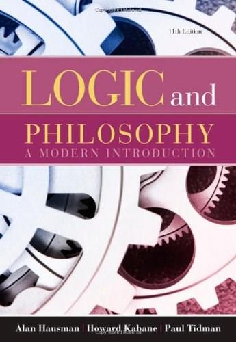 Logic and Philosophy: A Modern Introduction, by Hausman, 11th Edition 9780495601586