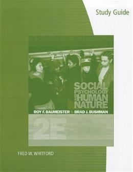 Social Psychology and Human Nature, by Baumeister, 2nd Edition, Study Guide 9780495602224