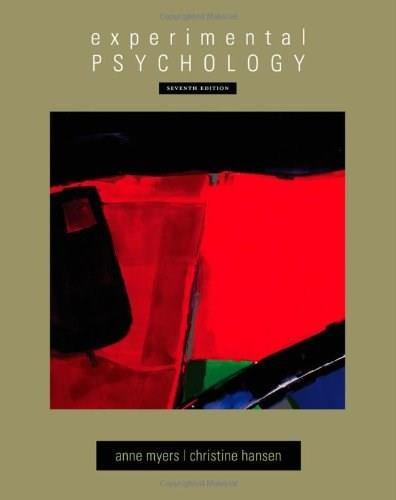 Experimental Psychology (PSY 301 Introduction to Experimental Psychology) 7 9780495602316