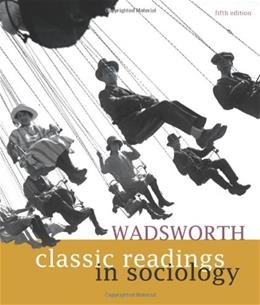 Wadsworth Classic Readings in Sociology, by Wadsworth, 5th Edition 9780495602767