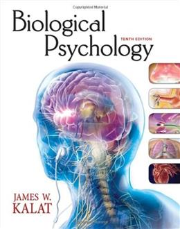 Biological Psychology, by Kalat, 10th Edition 9780495603009