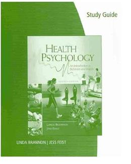 Health Psychology: An Introduction to Behavior and Health, by Brannon, 7th Edition, Study Guide 9780495603481