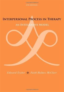 Interpersonal Process in Therapy: An Integrative Model (Skills, Techniques, & Process) 6 9780495604204