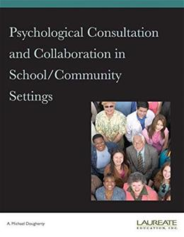 Psychological Consultation and Collaboration in School Community Settings, by Dougherty, 4th Edition 9780495646433