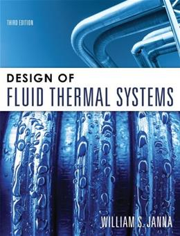 Design of Fluid Thermal Systems, by Janna, 3rd Edition 9780495667681