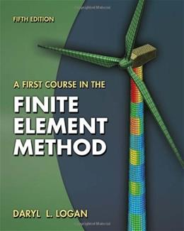 A First Course in the Finite Element Method 5 9780495668251
