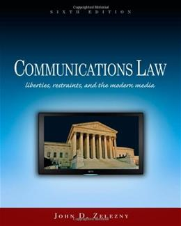 Communications Law: Liberties, Restraints, and the Modern Media (Wadsworth Series in Mass Communication and Journalism) 6 9780495794172