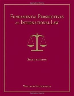 Fundamental Perspectives on International Law, by Slomanson, 6th Edition 9780495797197