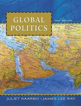 Global Politics, by Kaarbo, 10th Edition 9780495802648