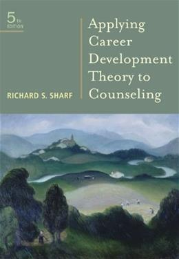 Applying Career Development Theory to Counseling, by Sharf, 5th Edition 9780495804703