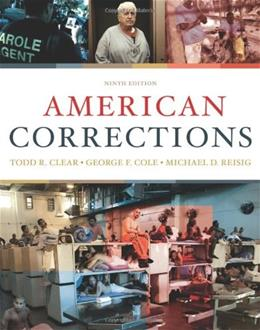 American Corrections, by Clear, 9th Edition 9780495807483