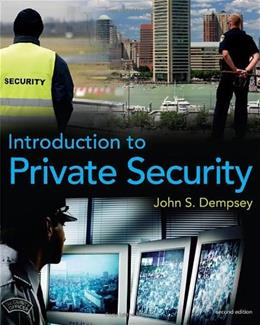 Introduction to Private Security, by Dempsey, 2nd Edition 9780495809852