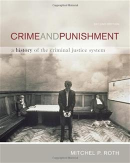 Crime and Punishment: A History of the Criminal Justice System 2 9780495809883
