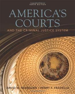 Americas Courts and the Criminal Justice System, by Neubauer, 10th Edition 9780495809906