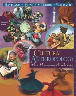Cultural Anthropology: The Human Challenge, 13th Edition 9780495810827
