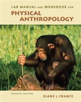 Physical Anthropology, by France, Lab Manual 7 9780495810858
