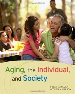 Aging, the Individual, and Society, by Hillier, 9th Edition 9780495811664