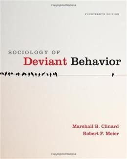 Sociology of Deviant Behavior, by Clinard, 14th Edition 9780495811671