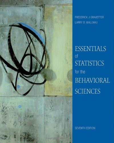 Essentials of Statistics for the Behavioral Sciences (PSY 200 (300) Quantitative Methods in Psychology) 7 9780495812203