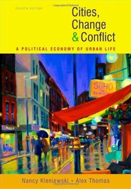 Cities, Change, and Conflict, by Kleniewski, 4th Edition 9780495812227