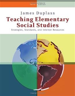 Teaching Elementary Social Studies: Strategies, Standards, and Internet Resources, by Duplass, 3rd Edition 9780495812821