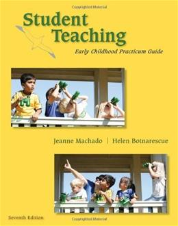Student Teaching: Early Childhood Practicum Guide (What's New in Early Childhood) 7 9780495813224