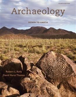 Archaeology: Down to Earth, by Thomas, 4th Edition 9780495814092