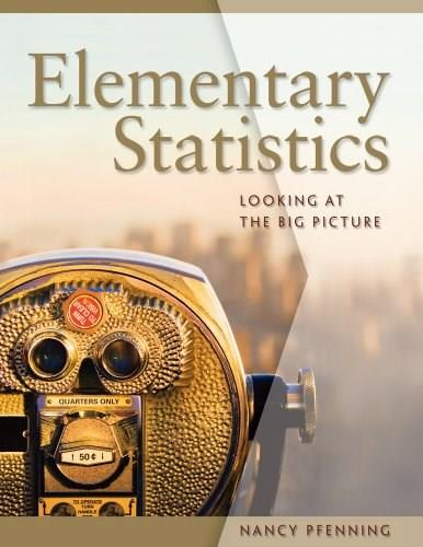 Pfennings Elementary Statistics: Looking at the Big Picture, byPfenning, Solutions Manual 9780495829966