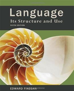 Language: Its Structure and Use, by Finegan, 6th Edition 9780495900412