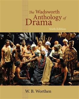 The Wadsworth Anthology of Drama, Revised Edition 6 9780495903239