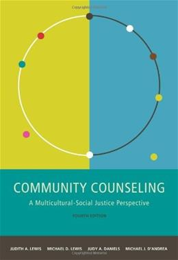 Community Counseling: A Multicultural-Social Justice Perspective (SW 381T Dynamics of Organizations and Communities) 4 9780495903352