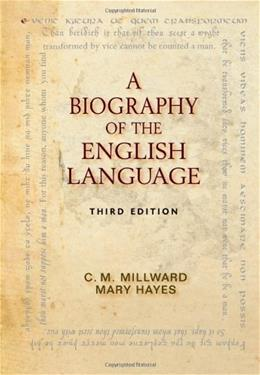 Biography of the English Language, by Millward, 3rd Edition 9780495906414