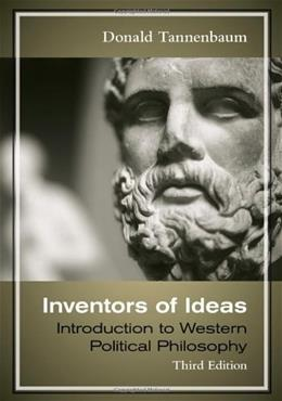 Inventors of Ideas: Introduction to Western Political Philosophy, by Tannenbaum, 3rd Edition 9780495908241