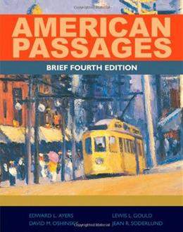 American Passages: A History of the United States, by Ayers, 4th Brief Edition 9780495909217