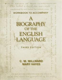 Biography of the English Language, by  Millward, 3rd Edition, Workbook 9780495910091