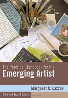 Practical Handbook for the Emerging Artist, by Lazzari, 2nd Enhanced Edition 9780495910268